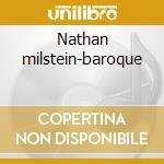 Nathan milstein-baroque cd musicale di Artisti Vari