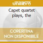 Capet quartet plays, the cd musicale di Beethoven