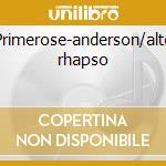 Primerose-anderson/alto rhapso cd musicale di Johannes Brahms