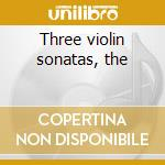 Three violin sonatas, the cd musicale di Grieg edvard h.