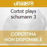 Cortot plays schumann 3 cd musicale di Robert Schumann