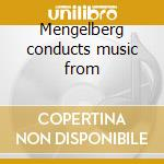 Mengelberg conducts music from cd musicale di Artisti Vari