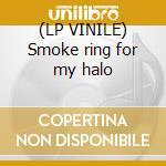 (LP VINILE) Smoke ring for my halo lp vinile di Vile Kurt