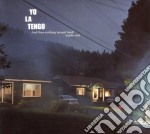 AND THEN NOTHING TURNED cd musicale di YO LA TENGO