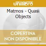 QUASI OBJECT cd musicale di MATMOS