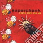 COME PICK ME UP cd musicale di SUPERCHUNK