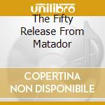 THE FIFTY RELEASE FROM MATADOR cd musicale di Five Pizzicato