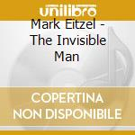 THE INVISIBLE MAN cd musicale di Mark Eitzel