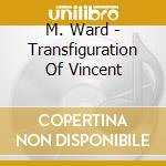 TRANSFIGURATION OF VINCENT cd musicale di Michael Ward
