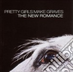 THE NEW ROMANCE cd musicale di PRETTY GIRLS MAKE GRAVES