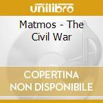 Matmos - The Civil War cd musicale di MATMOS