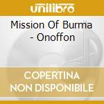 ON OFF ON cd musicale di MISSION OF BURMA