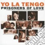 PRISONER OF LOVE cd musicale di YO LA TENGO