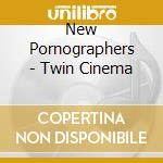 TWIN CINEMA cd musicale di NEW PORNOGRAPHERS