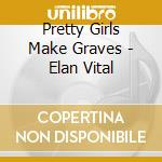 ELAN EVITA! cd musicale di PRETTY GIRLS MAKE GRAVE