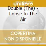 LOOSE IN THE AIR cd musicale di DOUBLE