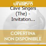 CD - THE CAVE SINGERS - INVITATION SONGS cd musicale di THE CAVE SINGERS
