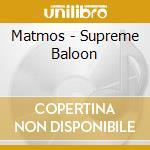 SUPREME BALOON cd musicale di MATMOS
