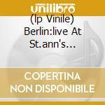 (LP VINILE) BERLIN:LIVE AT ST.ANN'S WAREHOUSE lp vinile di LOU REED