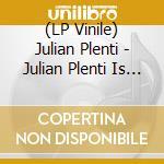 (LP VINILE) JULIAN PLENTI IS SKYSCRAPER               lp vinile di PLENTI JULIAN