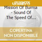 SOUND OF THE SPEED OF LIGHT               cd musicale di MISSION OF BURMA