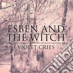 Violet cries cd musicale di ESBEN AND THE WITCH