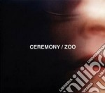 Zoo cd musicale di Ceremony