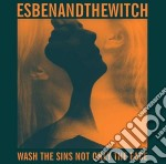 Wash the sins not only the fac cd musicale di Esben and the witch