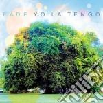 Fade cd musicale di Yo la tengo