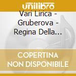 LA REGINA DELLA COLORATURA cd musicale di Lirica\gruberov Vari