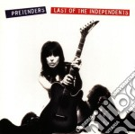 LAST OF THE INDEPENDENTS cd musicale di PRETENDERS THE