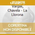 La llorona cd musicale di Chavela Vargas