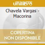 Macorina cd musicale di Chavela Vargas
