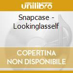 LOOKINGLASSELF cd musicale di SNAPCASE