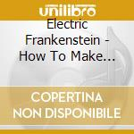 How to make a monster cd musicale di Frankenstei Electric