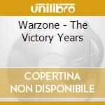 Warzone - The Victory Years cd musicale di Warzone