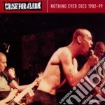 Cause For Alarm - Nothing Ever Dies cd musicale di Cause for alarm