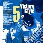 VICTORY STYLE 5 cd musicale di ARTISTI VARI