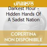 Hidden hands of a sadist nation cd musicale di Hour Darkest