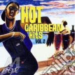 Hot Caribbean Hits Vol. 2 cd musicale di Artisti Vari