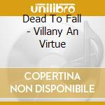 VILLAINY & VIRTUE cd musicale di DEAD TO FALL
