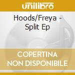 SPLIT cd musicale di HOODS / FREYA