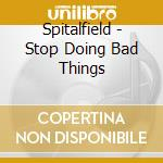 Stop doing bad things cd musicale