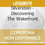 DISCOVERY THE WATERFRONT cd musicale di SILVERSTEIN