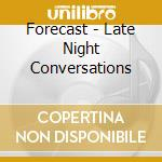 Late night conversations cd musicale di The Forecast