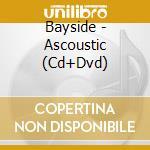 ACOUSTIC+ BONUS DVD cd musicale di BAYSIDE