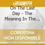 Meaning in the static cd musicale di On the last day