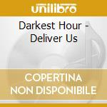 DELIVER US cd musicale di DARKEST HOUR