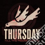 The kill the house light + dvd cd musicale di Thursday