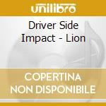LION cd musicale di DRIVER SIDE IMPACT